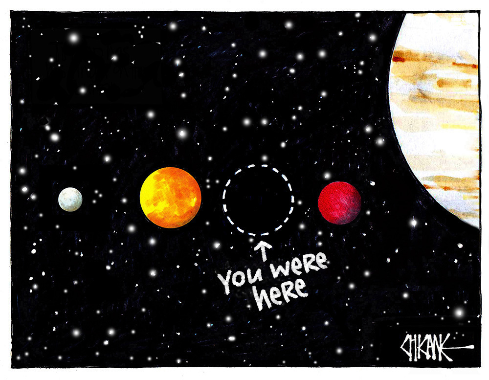 """Map of the solar system with """"you were here"""" text pointing to Earth's location. Cartoon by Chicane"""